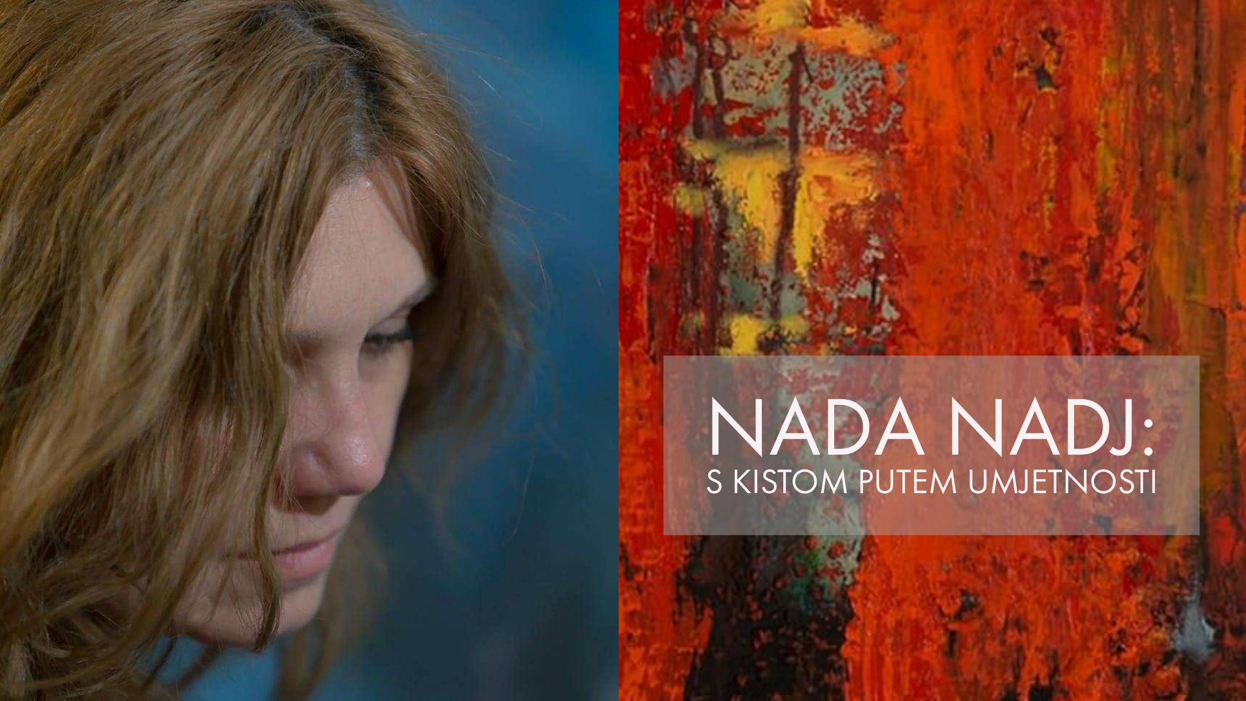 Featured ARTist: Nada Nadj - Materijalizovane emocije