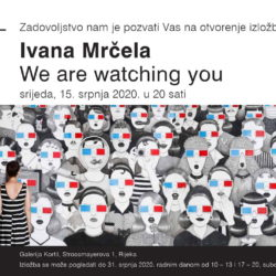 "Najava izložbe: ""We are watching you"" - Ivana Mrčela"