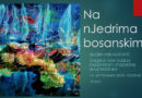 """Otvorena izložba Hibe Mustafić """"Na nJedrima bosanskim"""""""