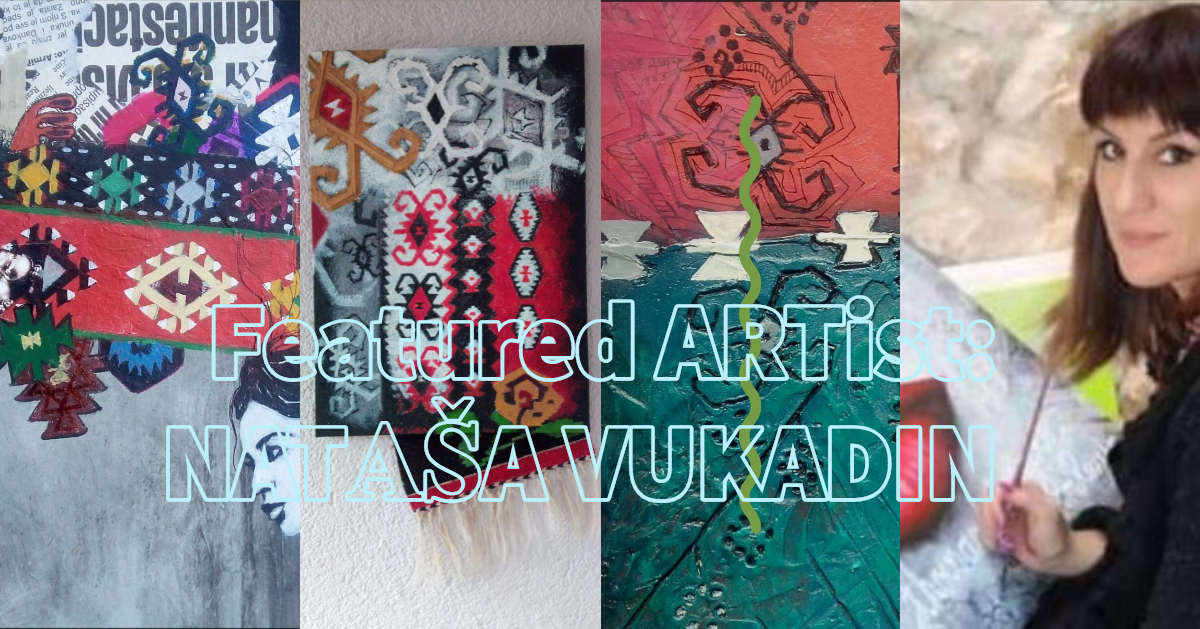 Featured ARTist: Nataša Vukadin - Putevi dizajna, tradicije i estetike